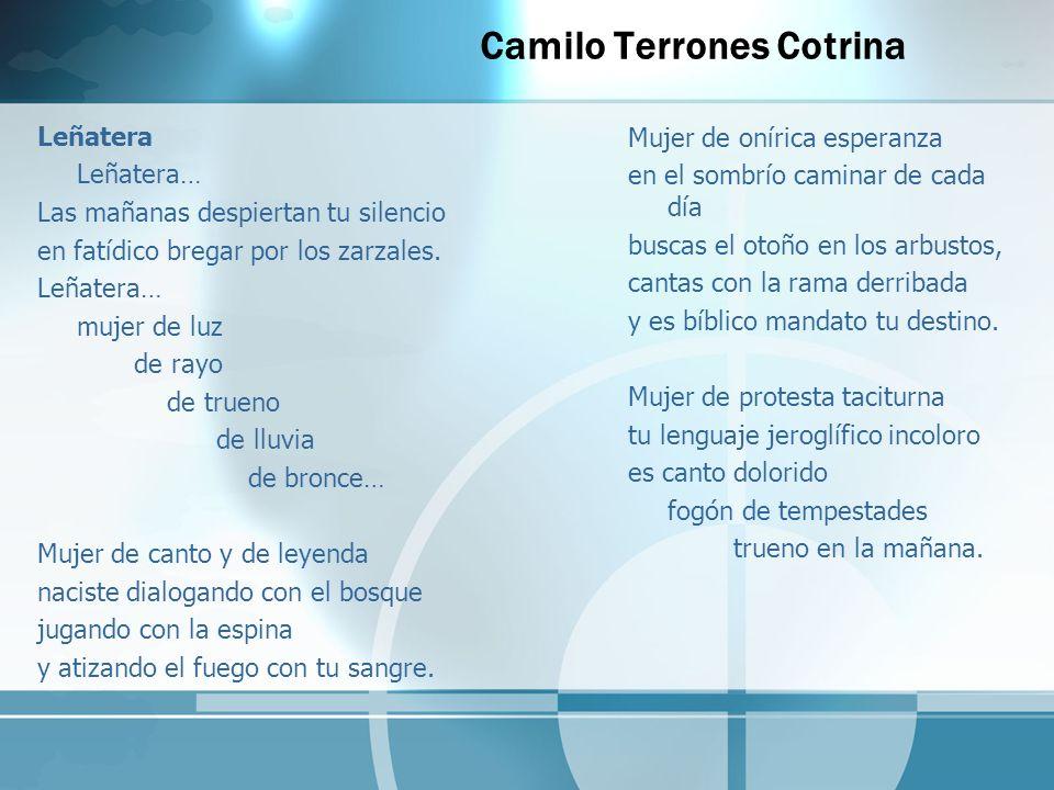 Camilo Terrones Cotrina Leñatera Leñatera… Las mañanas despiertan tu silencio en fatídico bregar por los zarzales. Leñatera… mujer de luz de rayo de t