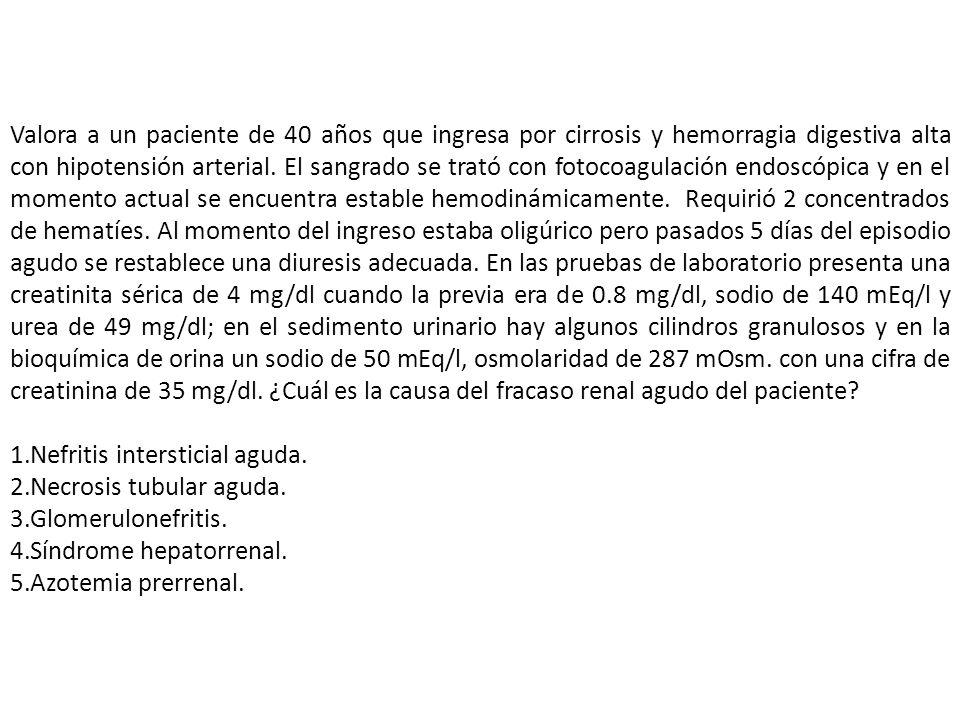 Valora a un paciente de 40 años que ingresa por cirrosis y hemorragia digestiva alta con hipotensión arterial. El sangrado se trató con fotocoagulació