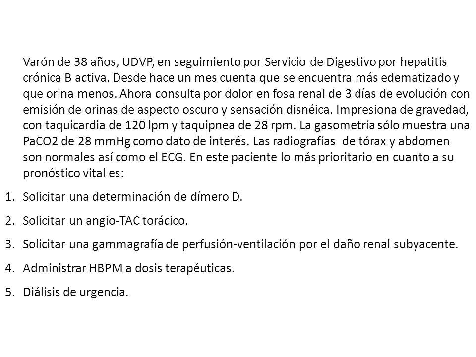 Varón de 38 años, UDVP, en seguimiento por Servicio de Digestivo por hepatitis crónica B activa. Desde hace un mes cuenta que se encuentra más edemati
