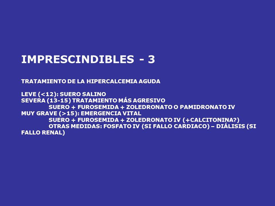 HIPONATREMIA DESHIDRATADO HIPOVOLÉMICO Sodio orina BAJO ALTO EDEMAS Sodio orina BAJO ALTO NORMOVOLEMIA (*)