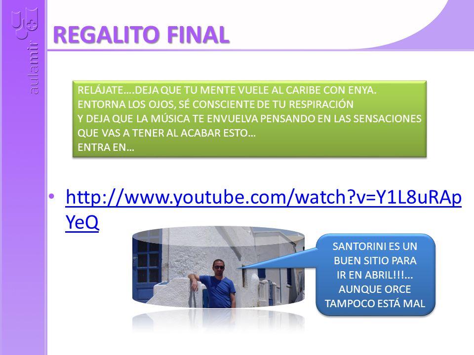 REGALITO FINAL http://www.youtube.com/watch v=Y1L8uRAp YeQ http://www.youtube.com/watch v=Y1L8uRAp YeQ RELÁJATE….DEJA QUE TU MENTE VUELE AL CARIBE CON ENYA.
