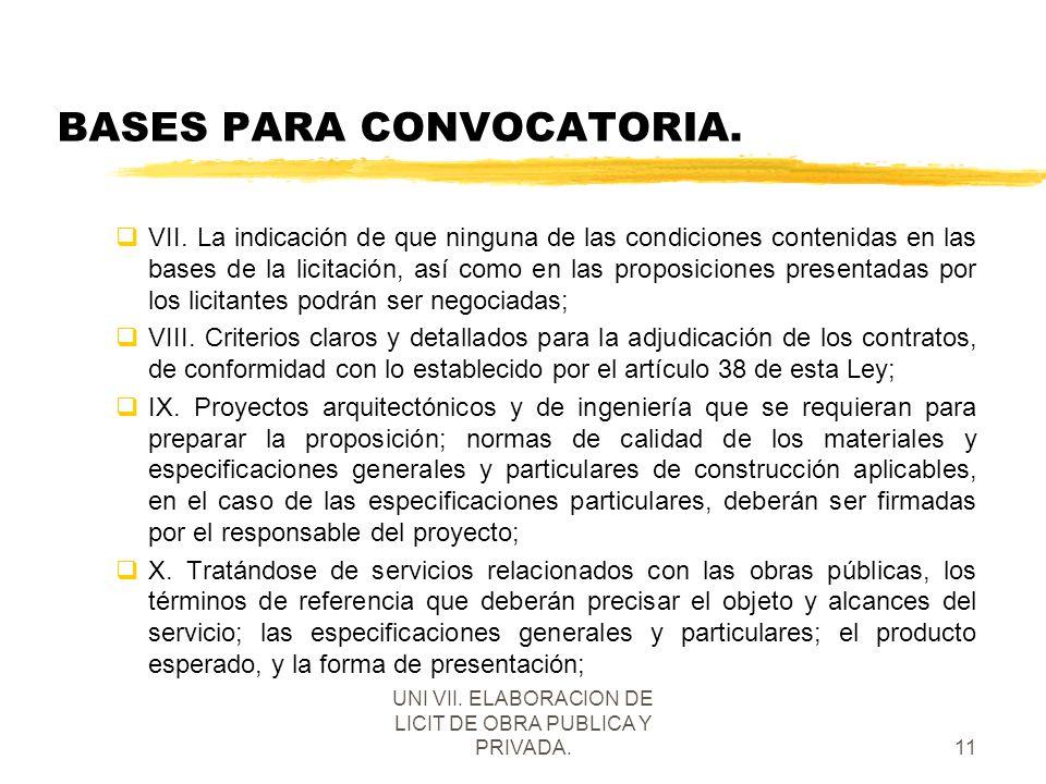 UNI VII. ELABORACION DE LICIT DE OBRA PUBLICA Y PRIVADA.11 BASES PARA CONVOCATORIA. qVII. La indicación de que ninguna de las condiciones contenidas e