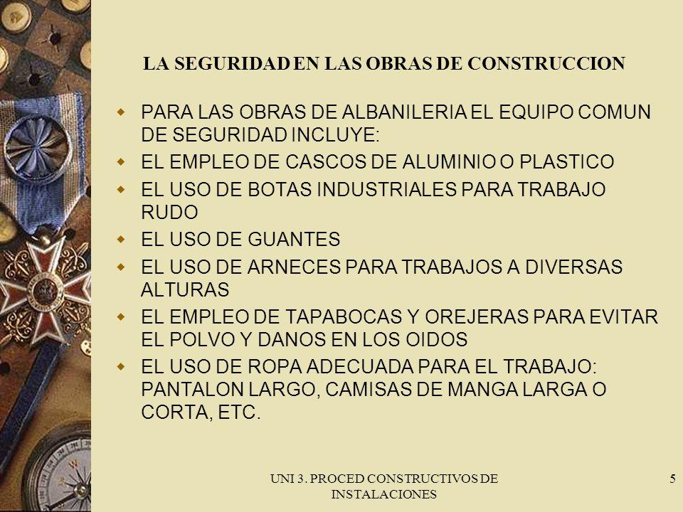 UNI 3. PROCED CONSTRUCTIVOS DE INSTALACIONES 5 LA SEGURIDAD EN LAS OBRAS DE CONSTRUCCION PARA LAS OBRAS DE ALBANILERIA EL EQUIPO COMUN DE SEGURIDAD IN