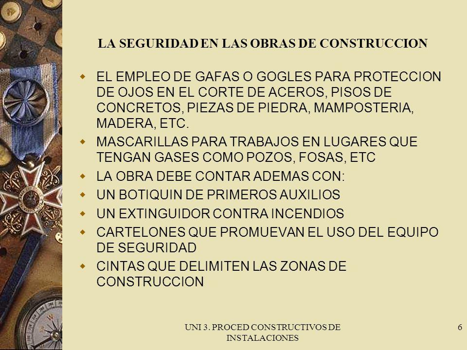 UNI 3. PROCED CONSTRUCTIVOS DE INSTALACIONES 6 LA SEGURIDAD EN LAS OBRAS DE CONSTRUCCION EL EMPLEO DE GAFAS O GOGLES PARA PROTECCION DE OJOS EN EL COR