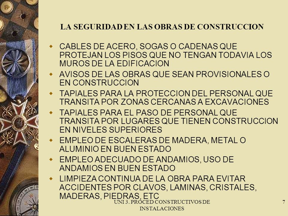 UNI 3. PROCED CONSTRUCTIVOS DE INSTALACIONES 7 LA SEGURIDAD EN LAS OBRAS DE CONSTRUCCION CABLES DE ACERO, SOGAS O CADENAS QUE PROTEJAN LOS PISOS QUE N