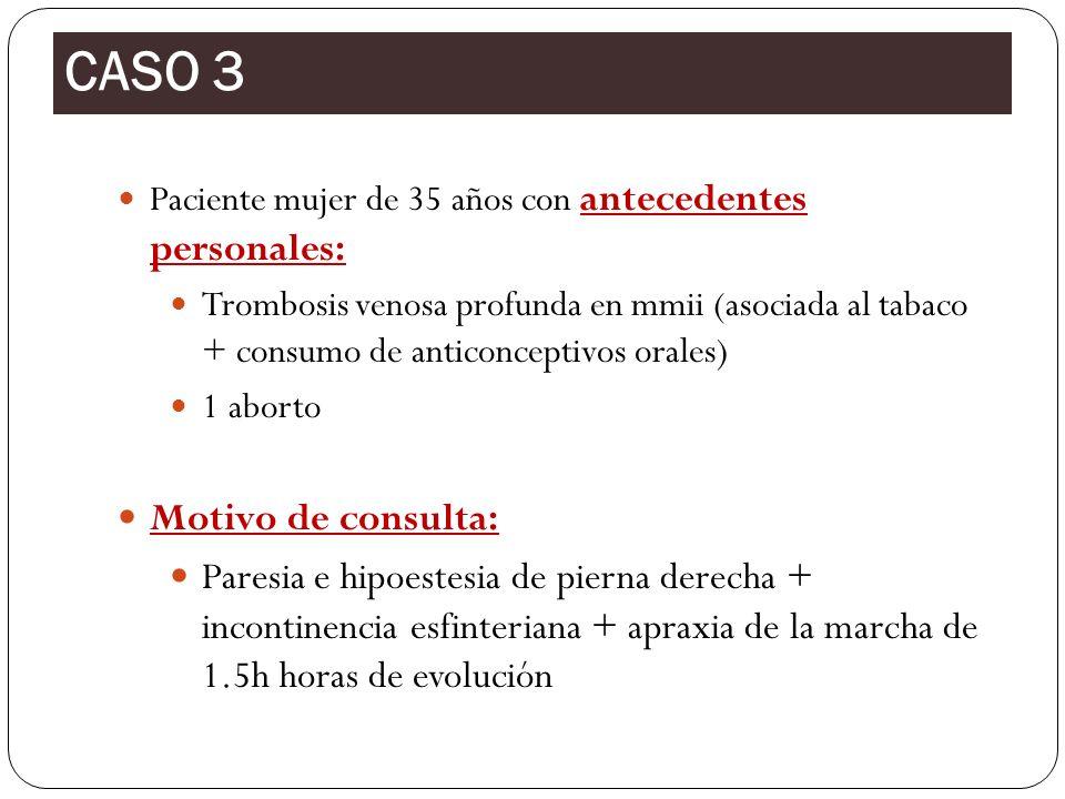 Paciente mujer de 35 años con antecedentes personales: Trombosis venosa profunda en mmii (asociada al tabaco + consumo de anticonceptivos orales) 1 ab