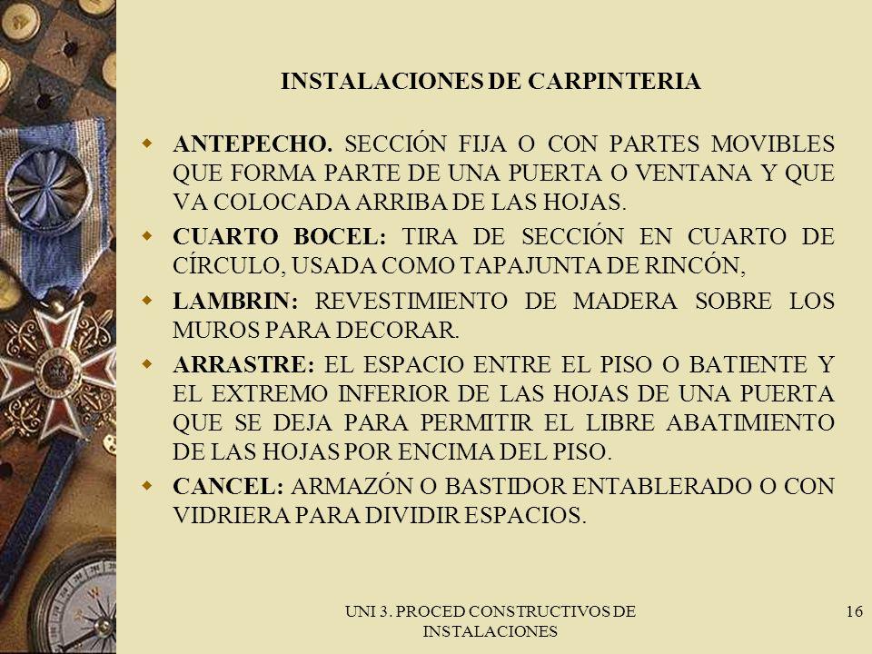 UNI 3. PROCED CONSTRUCTIVOS DE INSTALACIONES 16 INSTALACIONES DE CARPINTERIA ANTEPECHO. SECCIÓN FIJA O CON PARTES MOVIBLES QUE FORMA PARTE DE UNA PUER