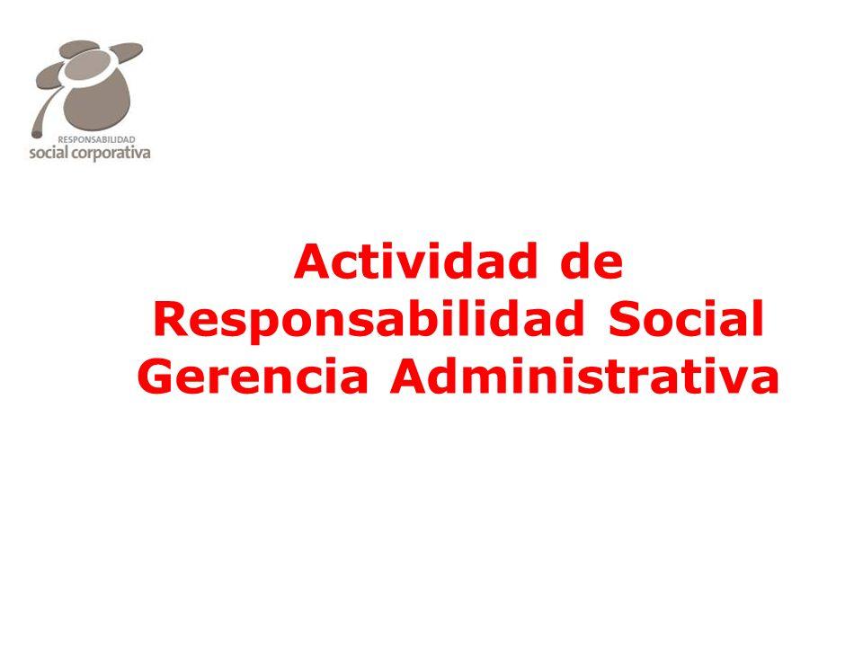 eado® Actividad de Responsabilidad Social Gerencia Administrativa