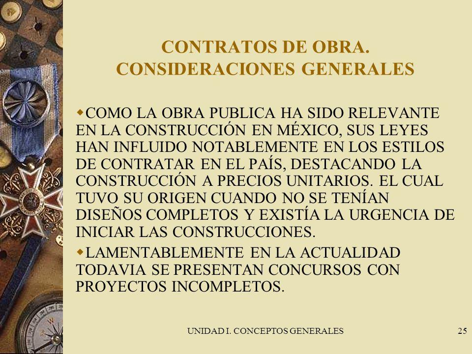 UNIDAD I. CONCEPTOS GENERALES25 CONTRATOS DE OBRA. CONSIDERACIONES GENERALES COMO LA OBRA PUBLICA HA SIDO RELEVANTE EN LA CONSTRUCCIÓN EN MÉXICO, SUS