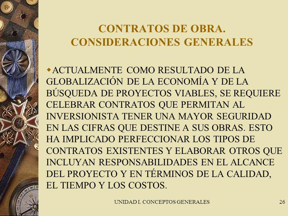 UNIDAD I. CONCEPTOS GENERALES26 CONTRATOS DE OBRA. CONSIDERACIONES GENERALES ACTUALMENTE COMO RESULTADO DE LA GLOBALIZACIÓN DE LA ECONOMÍA Y DE LA BÚS