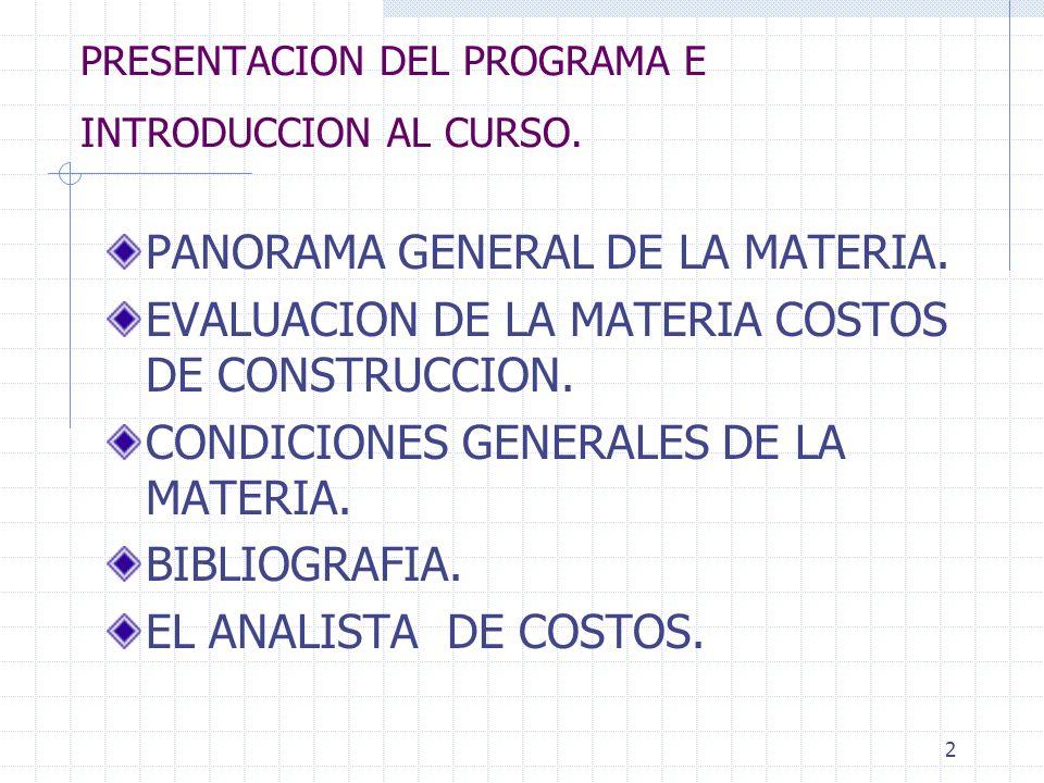1 COSTOS DE CONSTRUCCION CURSO: ENE MAY 2006 TEMARIO Y CONDICIONES GENERALES