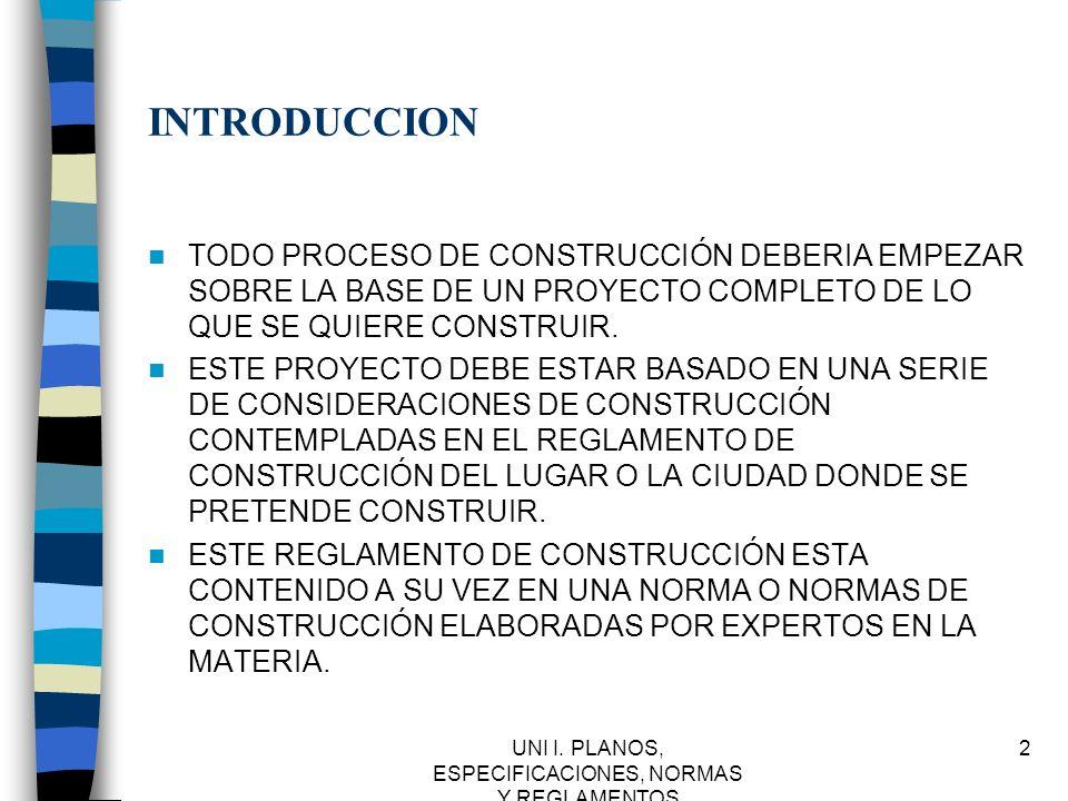 UNI I.PLANOS, ESPECIFICACIONES, NORMAS Y REGLAMENTOS 13 ESPECIFICACIONES TECNICAS.