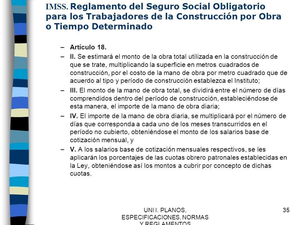 UNI I. PLANOS, ESPECIFICACIONES, NORMAS Y REGLAMENTOS 35 IMSS. Reglamento del Seguro Social Obligatorio para los Trabajadores de la Construcción por O