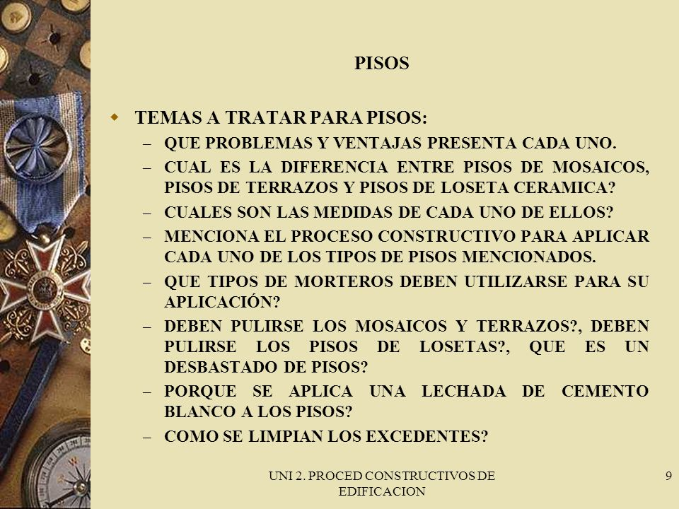 UNI 2.PROCED CONSTRUCTIVOS DE EDIFICACION 10 PISOS TEMAS A TRATAR PARA PISOS: – QUE ES UN LAMBRIN.