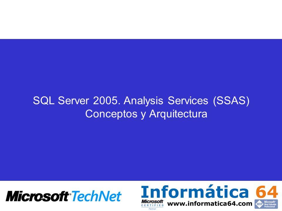 SQL Server 2005. Analysis Services (SSAS) Conceptos y Arquitectura