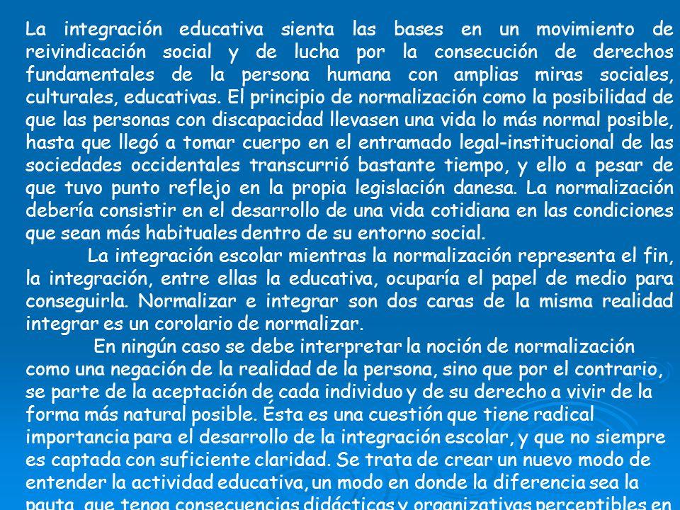 La integración educativa sienta las bases en un movimiento de reivindicación social y de lucha por la consecución de derechos fundamentales de la pers