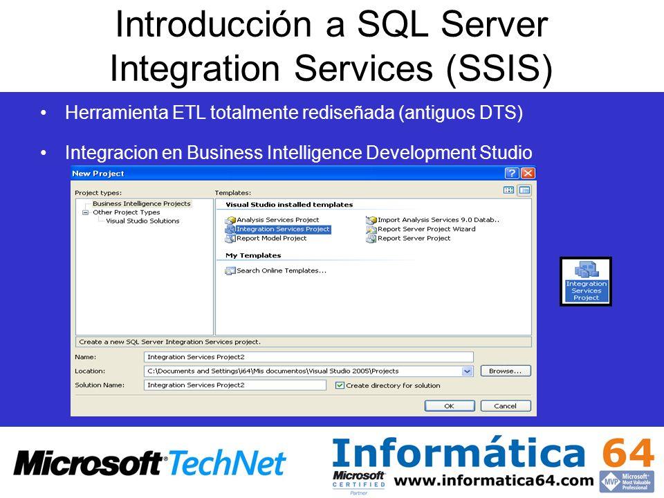 Introducción a SQL Server Integration Services (SSIS) Herramienta ETL totalmente rediseñada (antiguos DTS) Integracion en Business Intelligence Develo