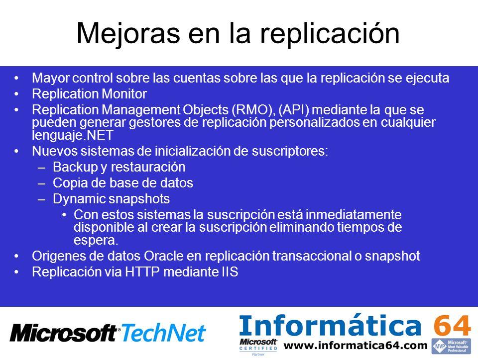 Mejoras en la replicación Mayor control sobre las cuentas sobre las que la replicación se ejecuta Replication Monitor Replication Management Objects (