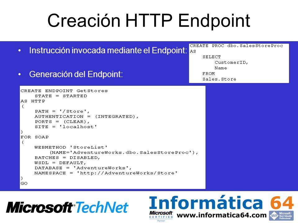 Creación HTTP Endpoint Instrucción invocada mediante el Endpoint: Generación del Endpoint: