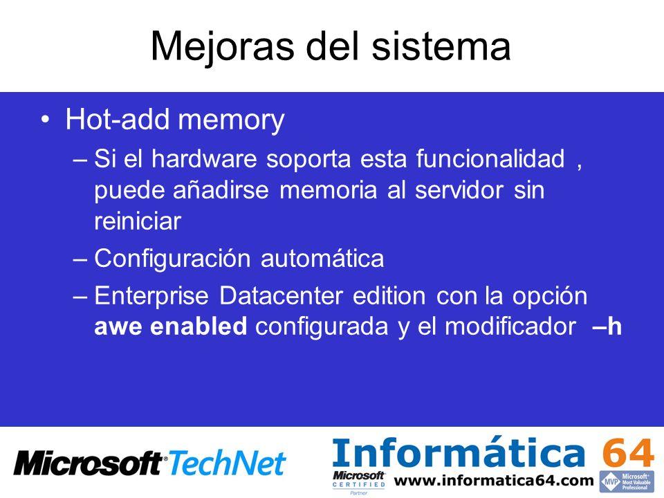 Mejoras del sistema Hot-add memory –Si el hardware soporta esta funcionalidad, puede añadirse memoria al servidor sin reiniciar –Configuración automát