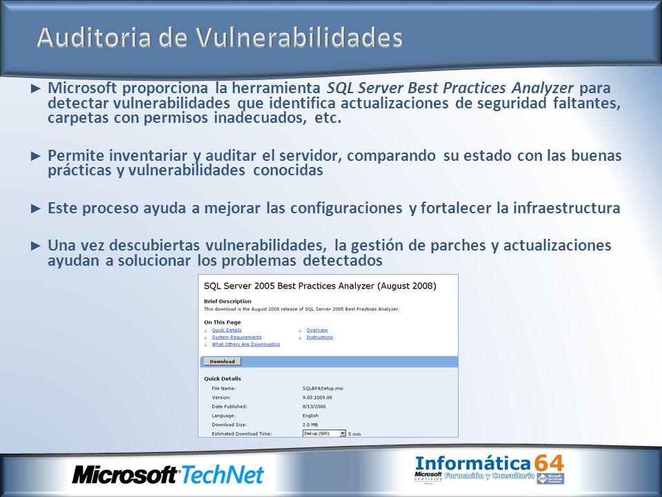 Microsoft proporciona la herramienta SQL Server Best Practices Analyzer para detectar vulnerabilidades que identifica actualizaciones de seguridad faltantes, carpetas con permisos inadecuados, etc.