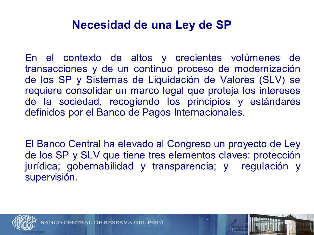 Necesidad de una Ley de SP En el contexto de altos y crecientes volúmenes de transacciones y de un contínuo proceso de modernización de los SP y Siste