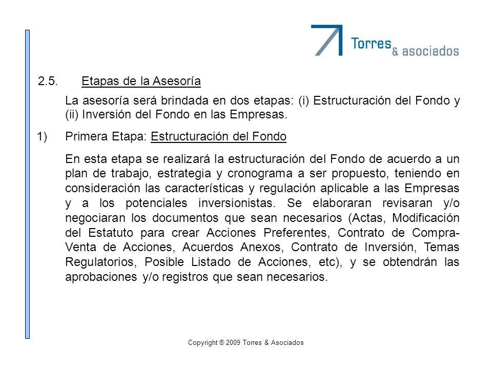 2.5.Etapas de la Asesoría La asesoría será brindada en dos etapas: (i) Estructuración del Fondo y (ii) Inversión del Fondo en las Empresas. 1)Primera