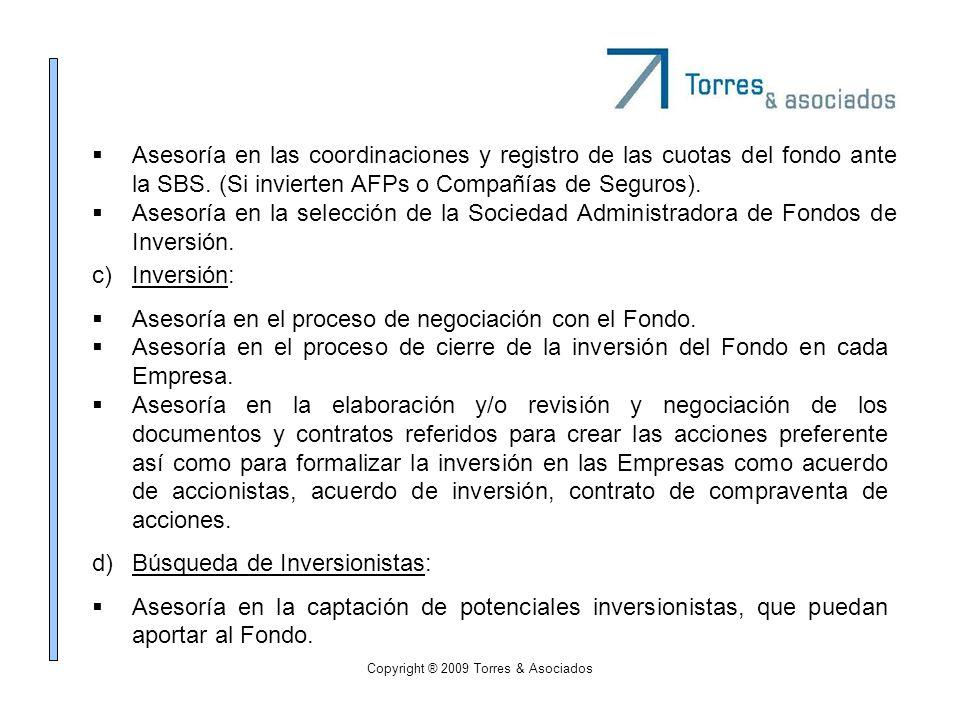 Copyright ® 2009 Torres & Asociados Asesoría en las coordinaciones y registro de las cuotas del fondo ante la SBS. (Si invierten AFPs o Compañías de S