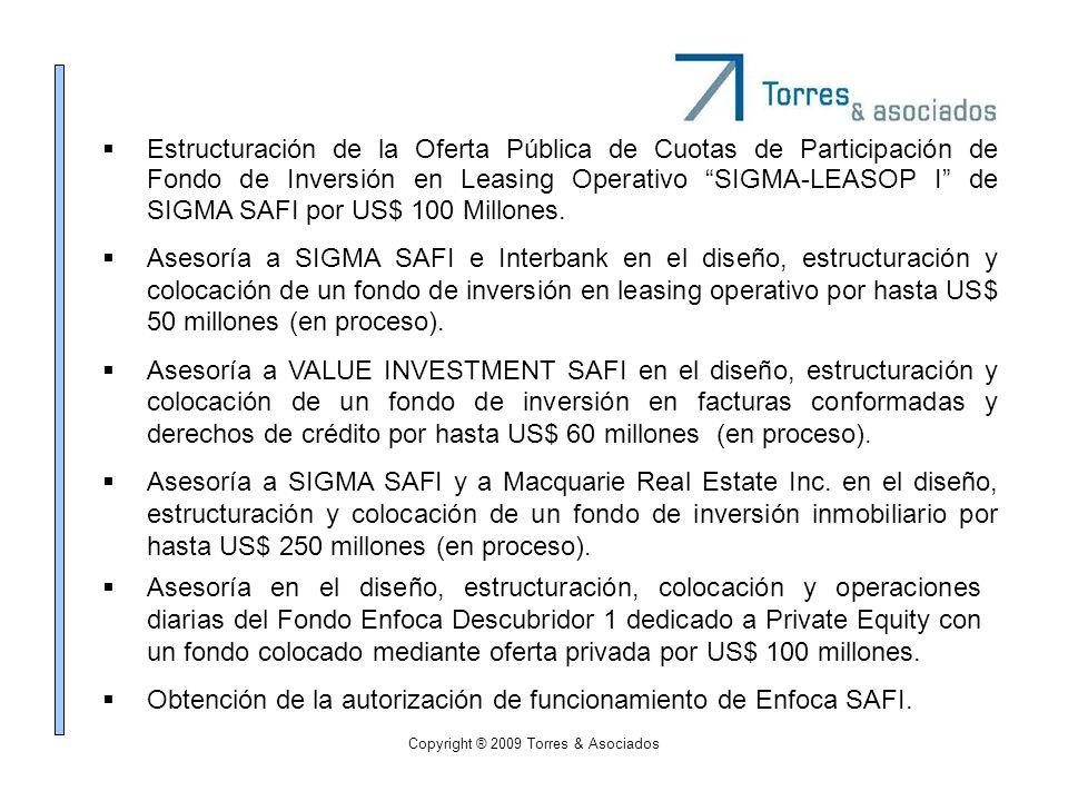 Copyright ® 2009 Torres & Asociados Estructuración de la Oferta Pública de Cuotas de Participación de Fondo de Inversión en Leasing Operativo SIGMA-LE