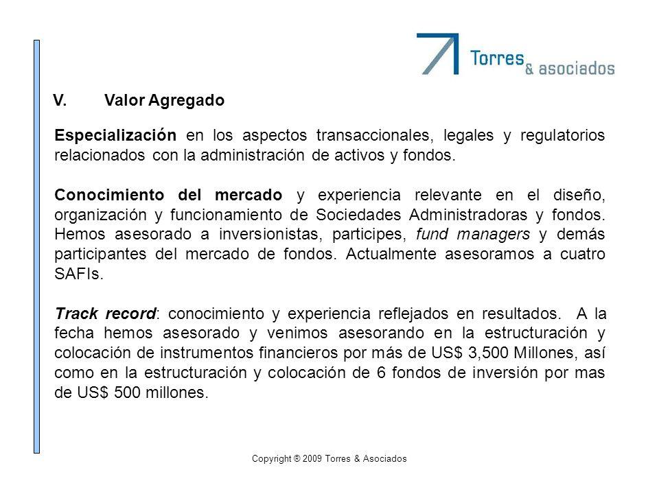 Copyright ® 2009 Torres & Asociados V.Valor Agregado Especialización en los aspectos transaccionales, legales y regulatorios relacionados con la admin