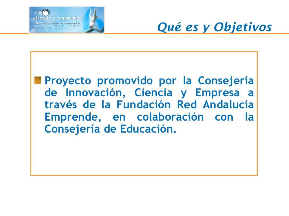 Qué es y Objetivos Proyecto promovido por la Consejería de Innovación, Ciencia y Empresa a través de la Fundación Red Andalucía Emprende, en colaborac
