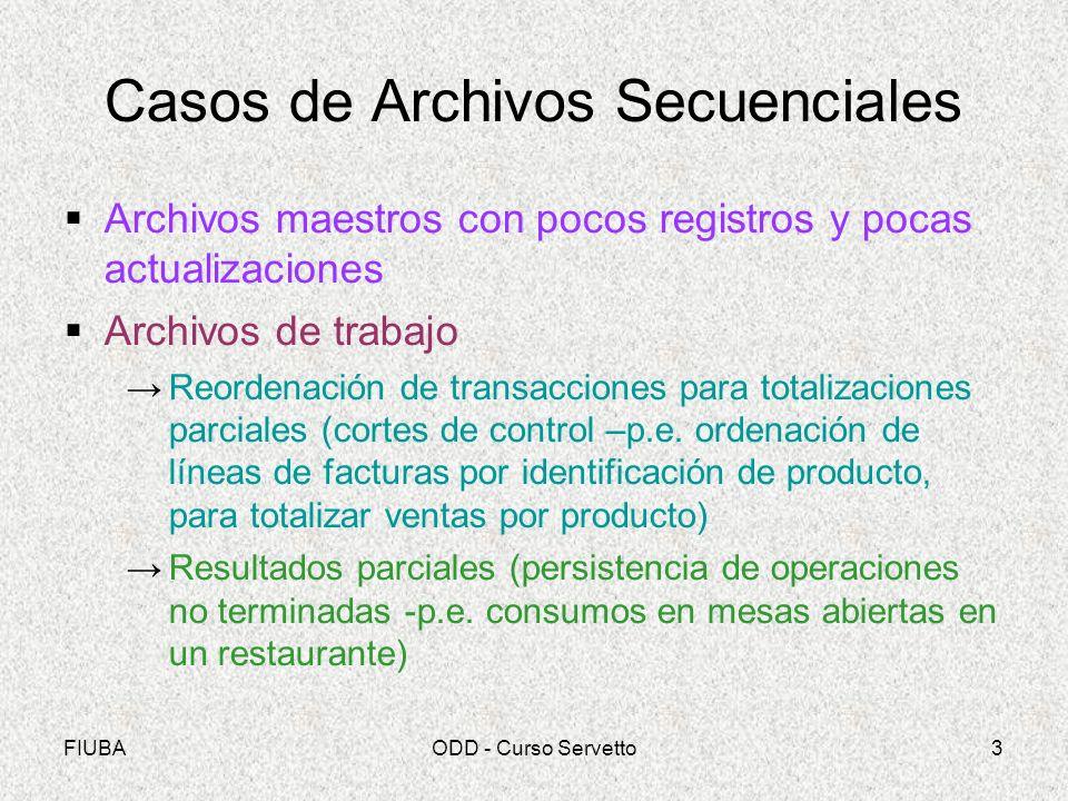 FIUBAODD - Curso Servetto3 Casos de Archivos Secuenciales Archivos maestros con pocos registros y pocas actualizaciones Archivos de trabajo Reordenaci