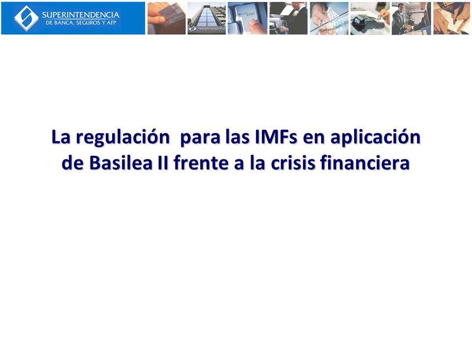 La regulación para las IMFs en aplicación de Basilea II frente a la crisis financiera