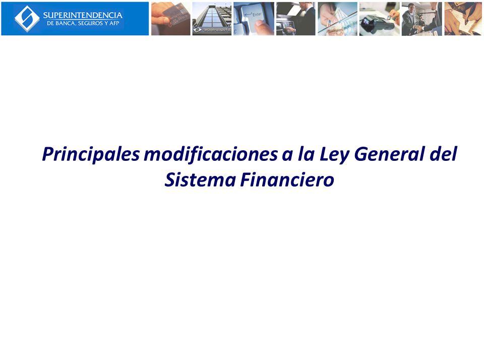 Principales modificaciones a la Ley General del Sistema Financiero