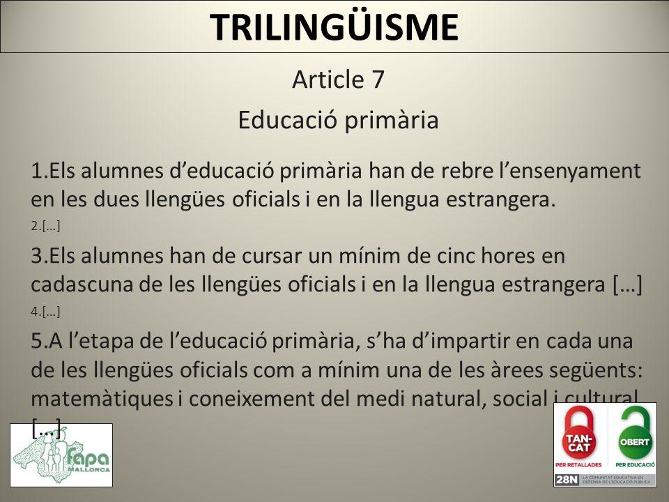 Article 7 Educació primària 1.Els alumnes deducació primària han de rebre lensenyament en les dues llengües oficials i en la llengua estrangera.