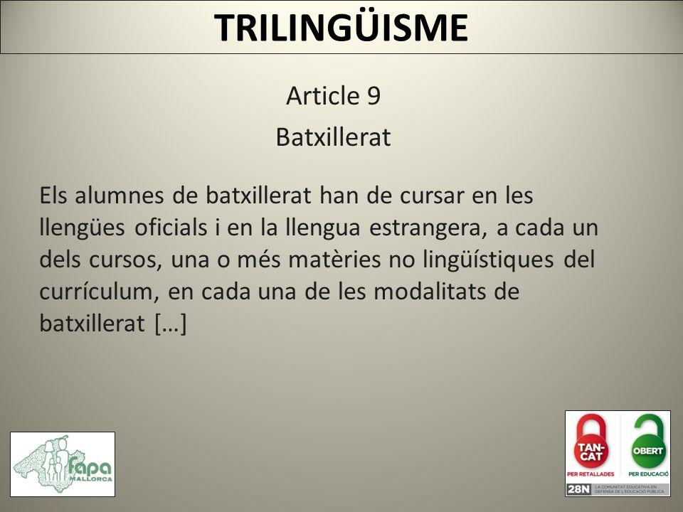 Article 9 Batxillerat Els alumnes de batxillerat han de cursar en les llengües oficials i en la llengua estrangera, a cada un dels cursos, una o més matèries no lingüístiques del currículum, en cada una de les modalitats de batxillerat […]