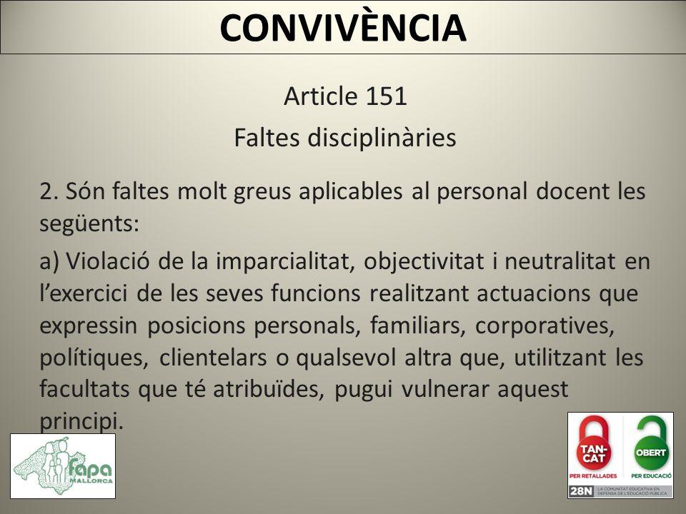 CONVIVÈNCIA Article 151 Faltes disciplinàries 2.