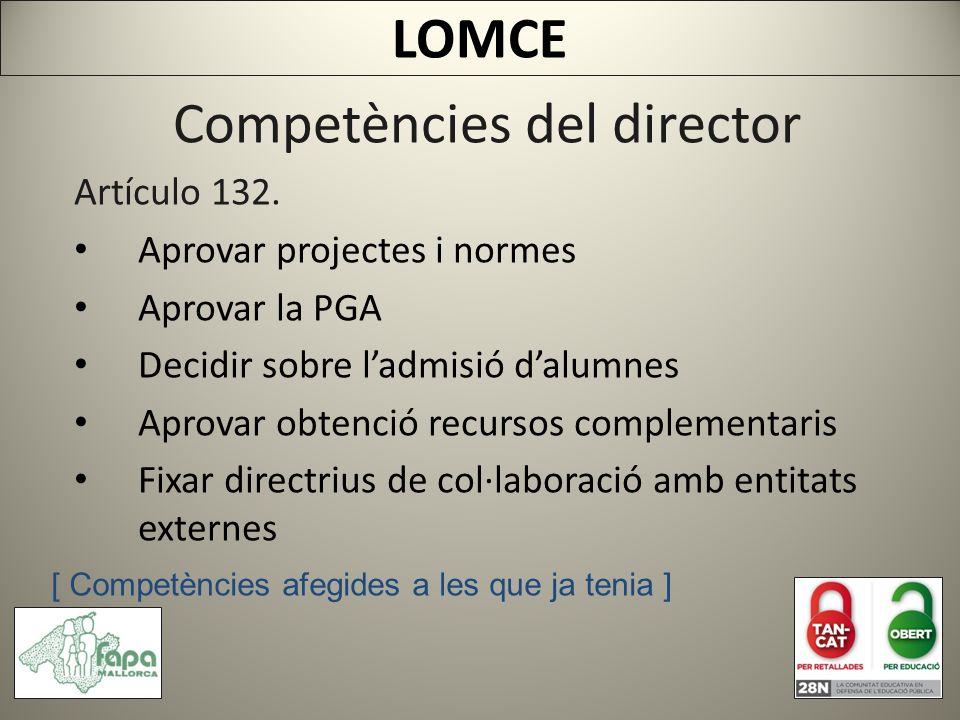 Competències del director Artículo 132.