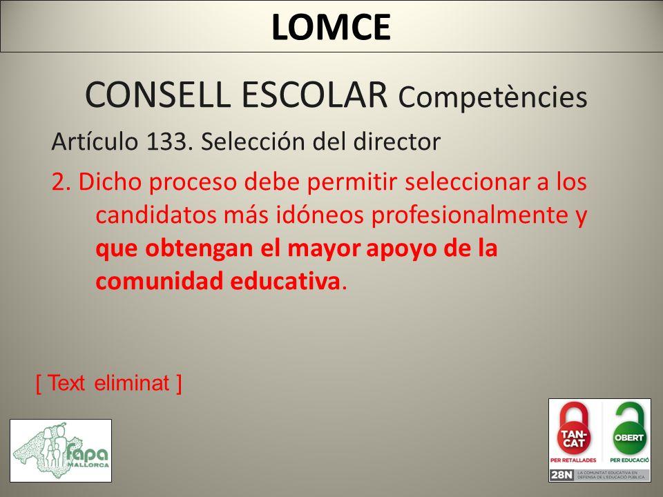 CONSELL ESCOLAR Competències Artículo 133. Selección del director 2.