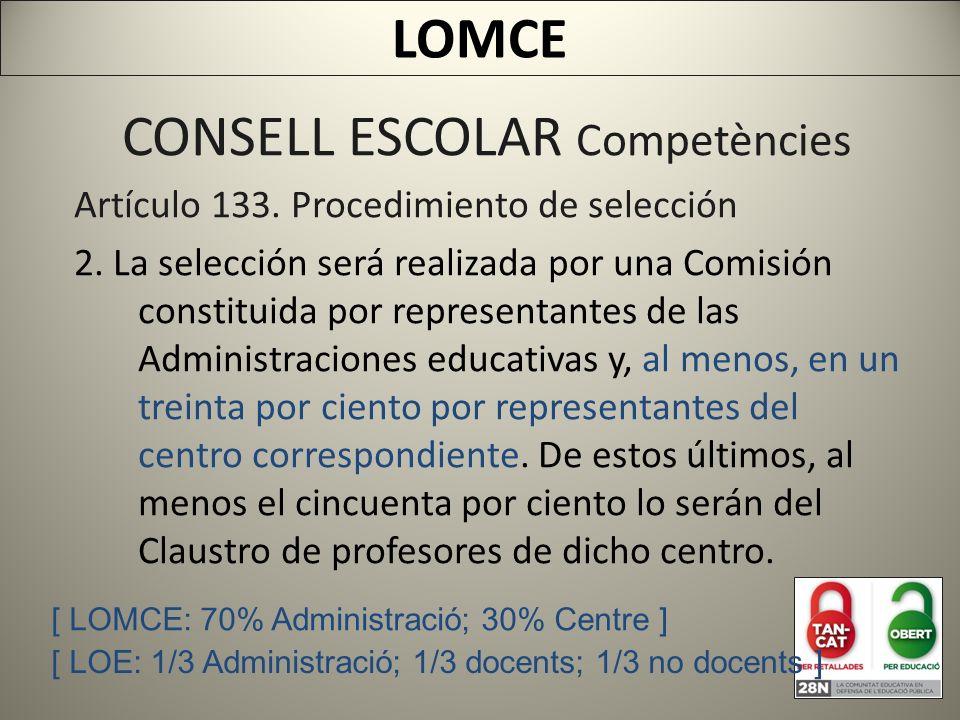 CONSELL ESCOLAR Competències Artículo 133. Procedimiento de selección 2.