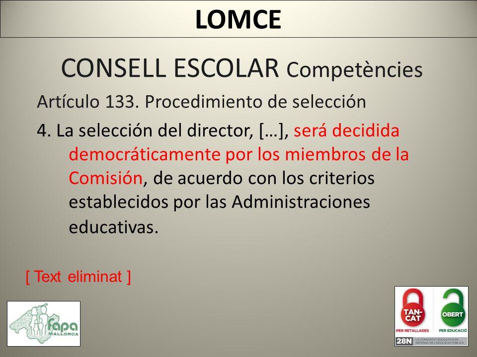 CONSELL ESCOLAR Competències Artículo 133. Procedimiento de selección 4.