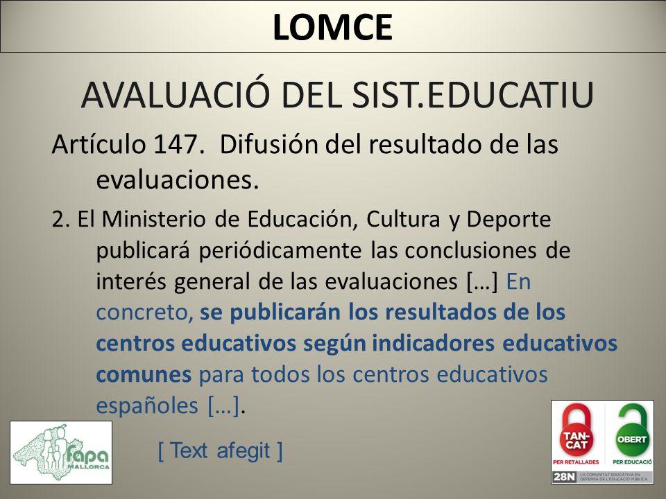 AVALUACIÓ DEL SIST.EDUCATIU Artículo 147. Difusión del resultado de las evaluaciones.