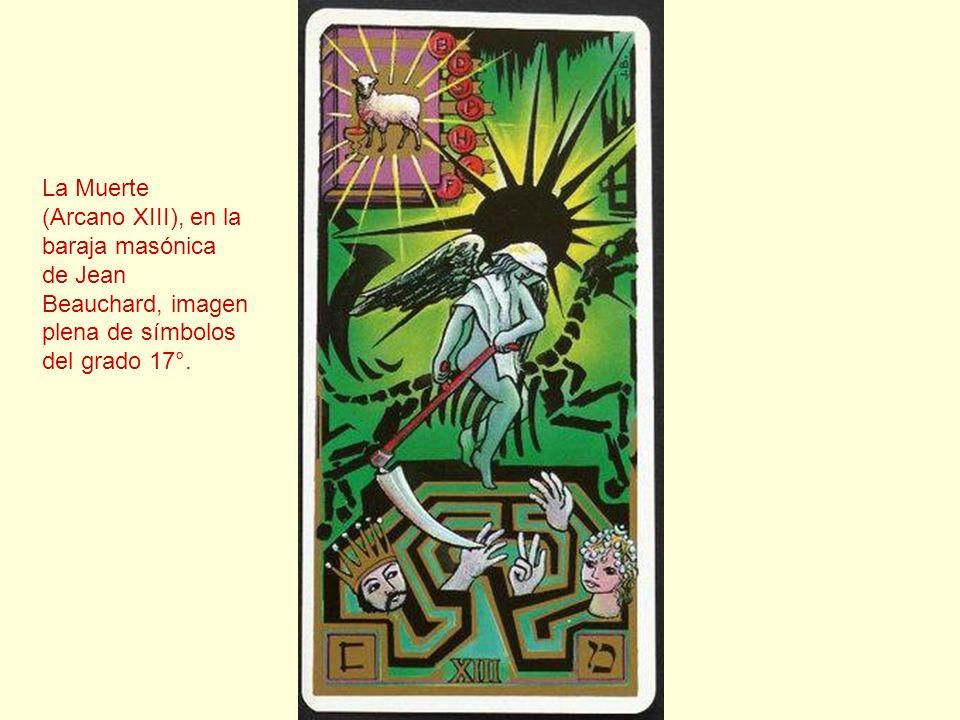 La Muerte (Arcano XIII), en la baraja masónica de Jean Beauchard, imagen plena de símbolos del grado 17°.