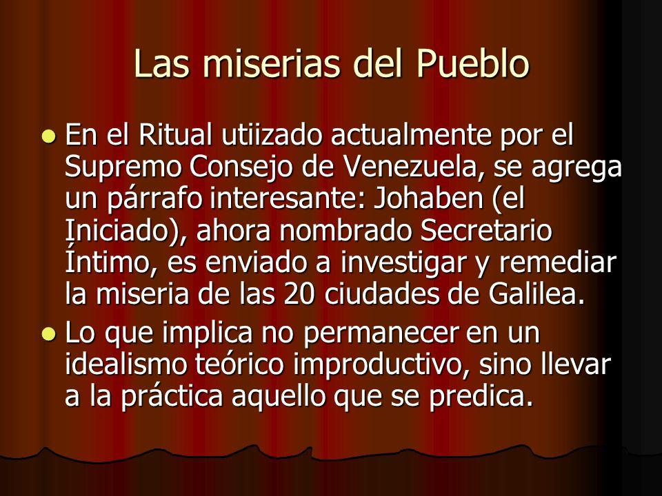 Las miserias del Pueblo En el Ritual utiizado actualmente por el Supremo Consejo de Venezuela, se agrega un párrafo interesante: Johaben (el Iniciado)
