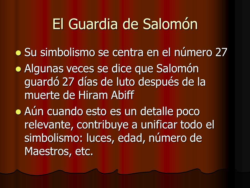 El Guardia de Salomón Su simbolismo se centra en el número 27 Su simbolismo se centra en el número 27 Algunas veces se dice que Salomón guardó 27 días