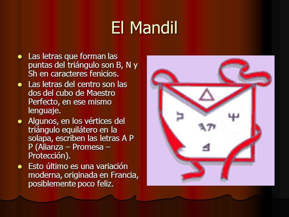 El Mandil Las letras que forman las puntas del triángulo son B, N y Sh en caracteres fenicios. Las letras que forman las puntas del triángulo son B, N
