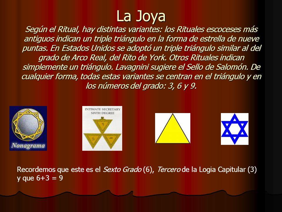 La Joya Según el Ritual, hay distintas variantes: los Rituales escoceses más antiguos indican un triple triángulo en la forma de estrella de nueve pun