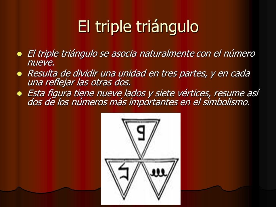 El triple triángulo El triple triángulo se asocia naturalmente con el número nueve. El triple triángulo se asocia naturalmente con el número nueve. Re