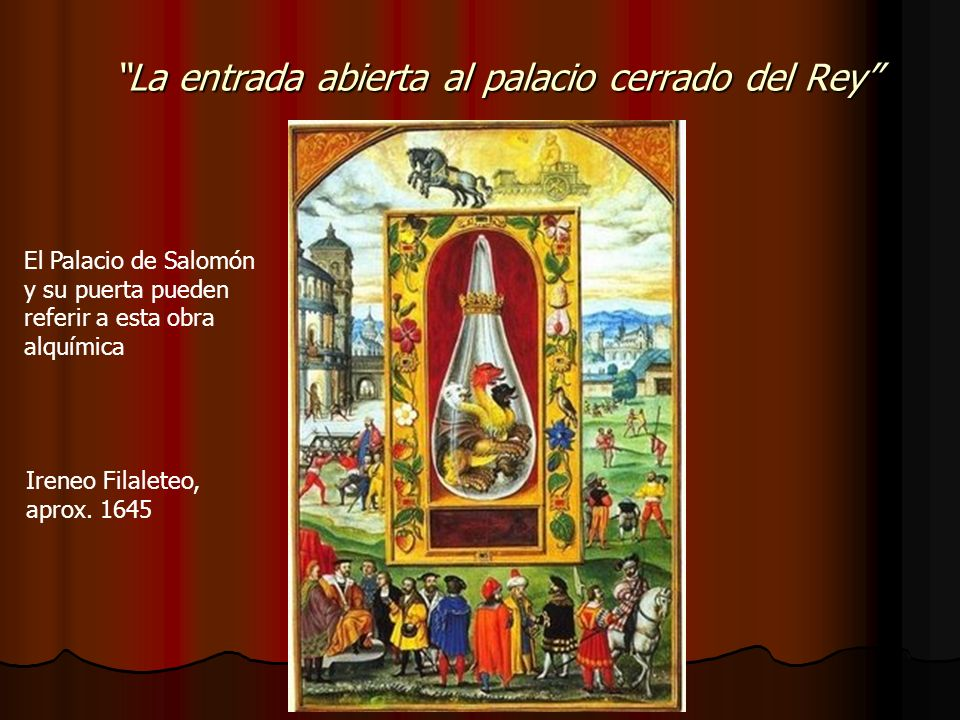 El Palacio de Salomón y su puerta pueden referir a esta obra alquímica Ireneo Filaleteo, aprox. 1645 La entrada abierta al palacio cerrado del Rey