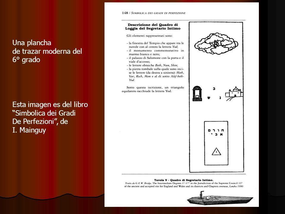 Una plancha de trazar moderna del 6° grado Esta imagen es del libro Simbolica dei Gradi De Perfezioni, de I. Mainguy